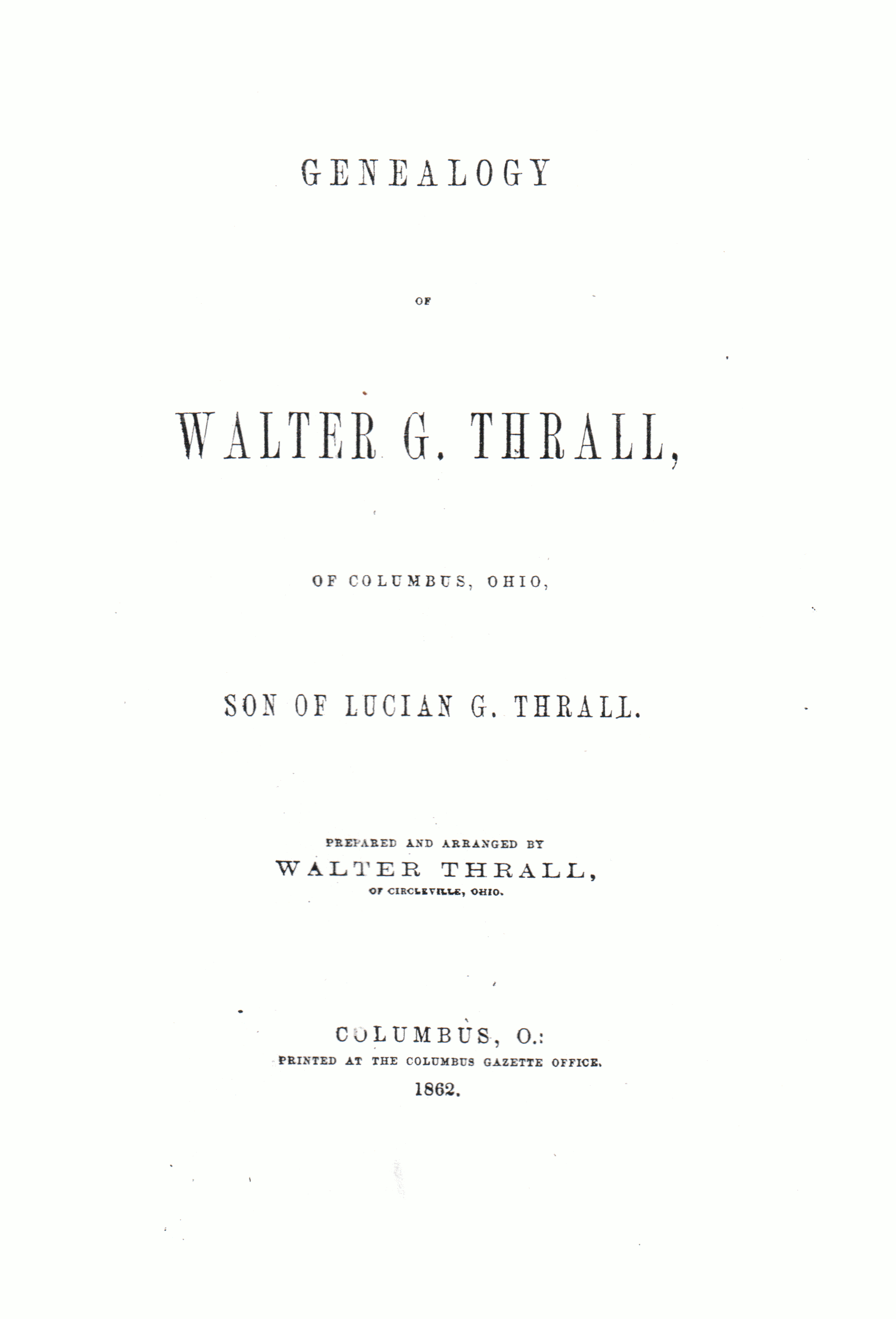 Publication - Genealogy of Walter G Thrall (cover page)